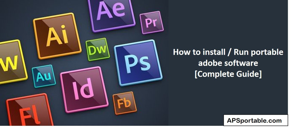 How to install/ Run portable adobe software